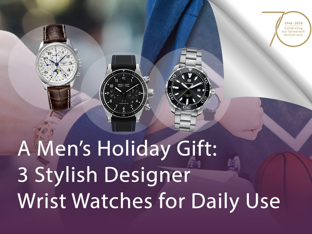 A Men's Holiday Gift: 3 Stylish Designer Wrist Watches for Daily Use