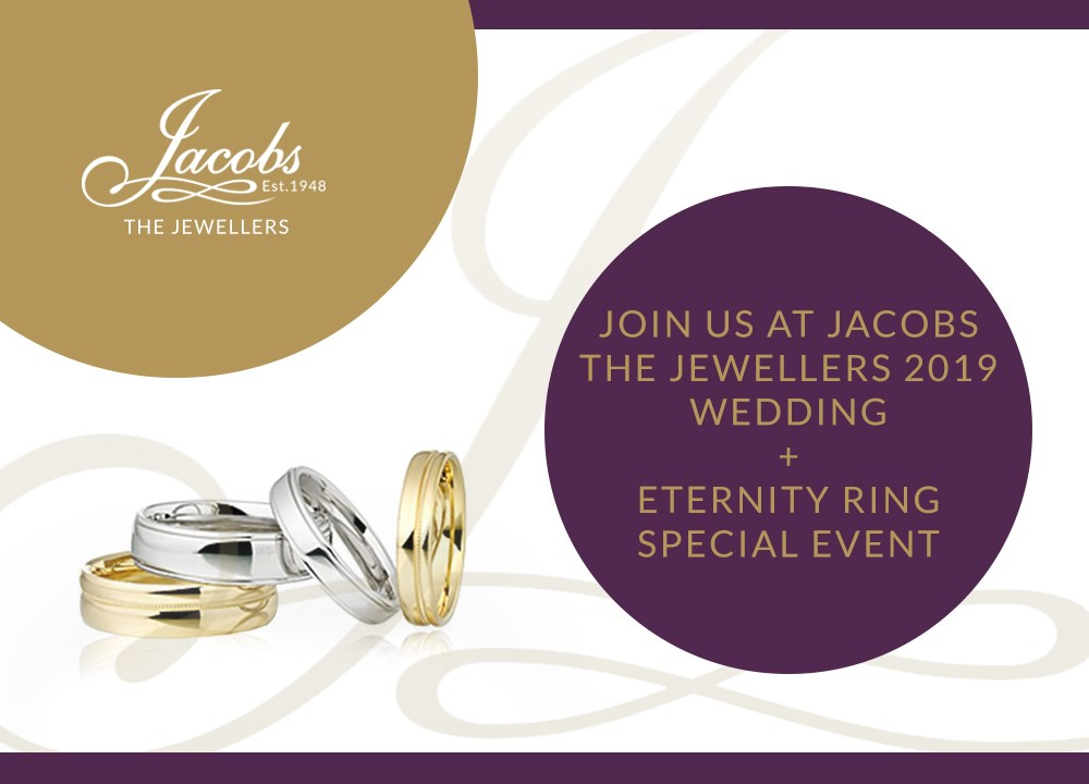 Join Us At Jacobs the Jewellers 2019 Wedding + Eternity Ring Special Event