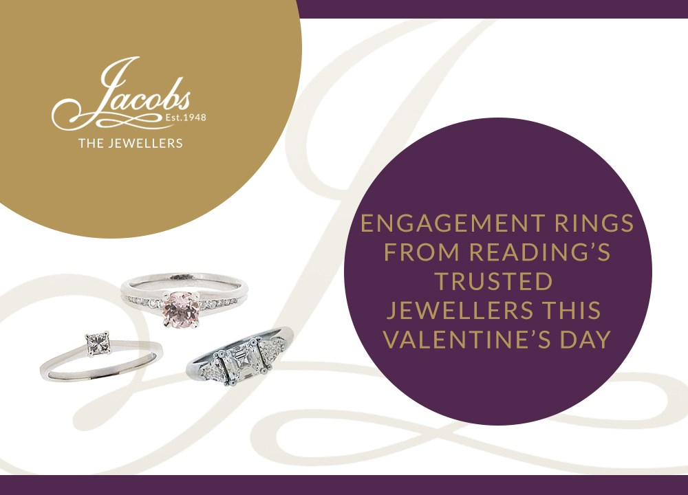Engagement Rings from Reading's Trusted Jewellers this Valentine's Day