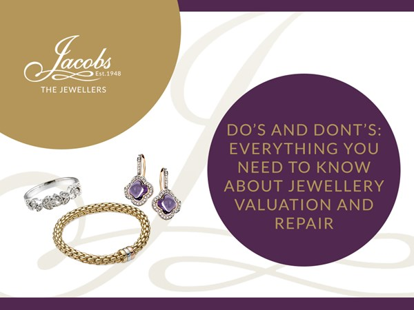 Do's and Don'ts: Everything You Need to Know About Jewellery Valuation and Repair image