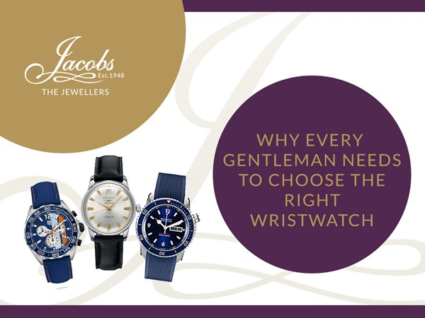 Why Every Gentleman Needs to Choose the Right Wristwatch image