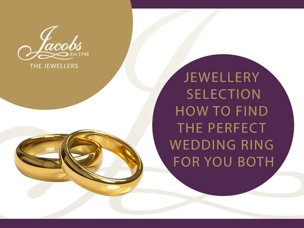 Jewellery Selection: How to Find the Perfect Wedding Rings for You Both image