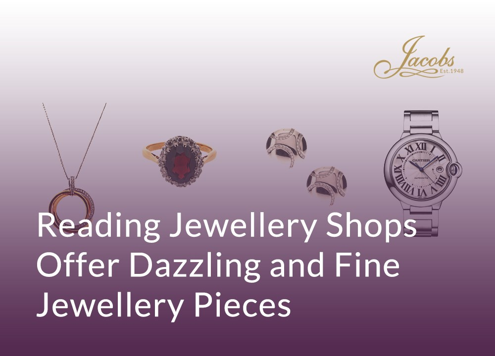 Reading Jewellery Shops Offer Dazzling and Fine Jewellery Pieces image