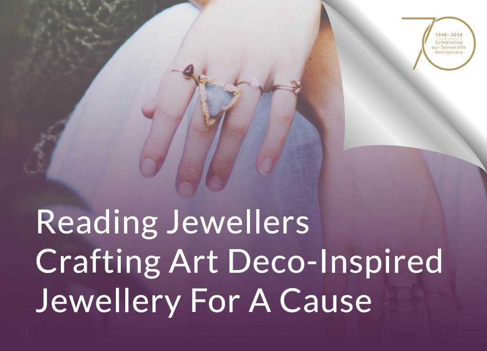 Reading Jewellers Crafting Art Deco-Inspired Jewellery For A Cause