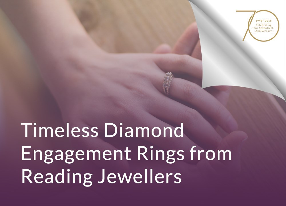 Timeless Diamond Engagement Rings from Reading Jewellers