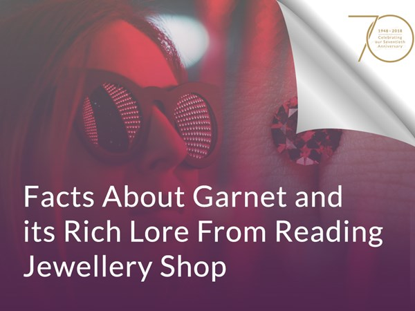 Facts About Garnet and its Rich Lore From Reading Jewellery Shop image