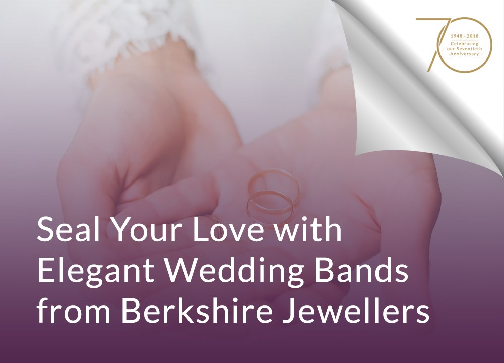 Seal Your Love with Elegant Wedding Bands from Berkshire Jewellers