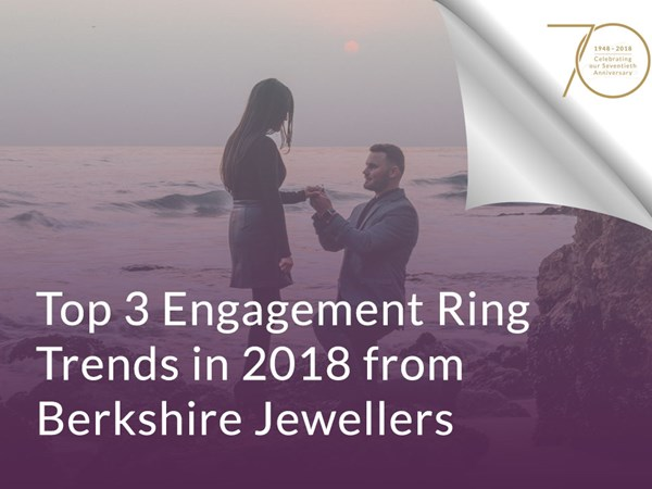 Top 3 Engagement Ring Trends in 2018 from Berkshire Jewellers image