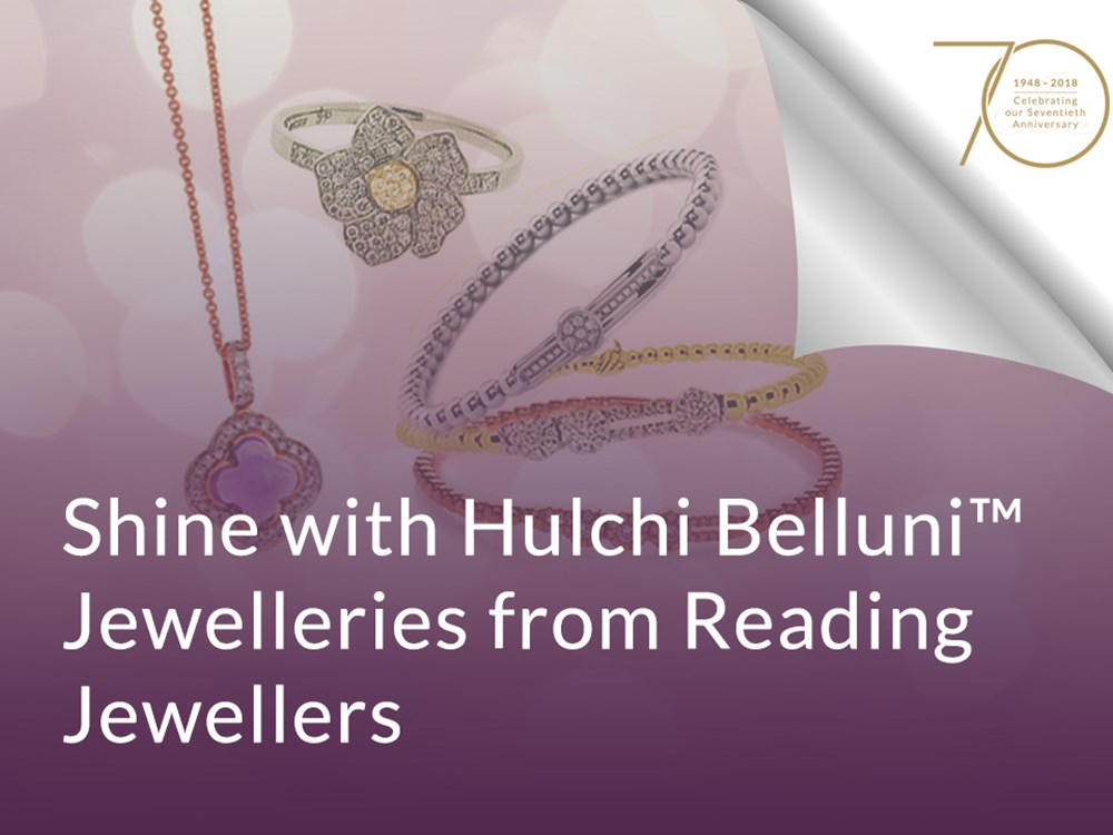 Shine with Hulchi Belluni™ Jewelleries from Reading Jewellers