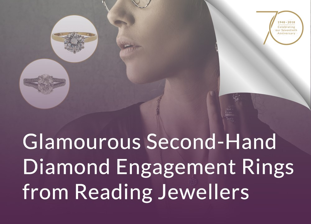 Glamourous Second-Hand Diamond Engagement Rings from Reading Jewellers