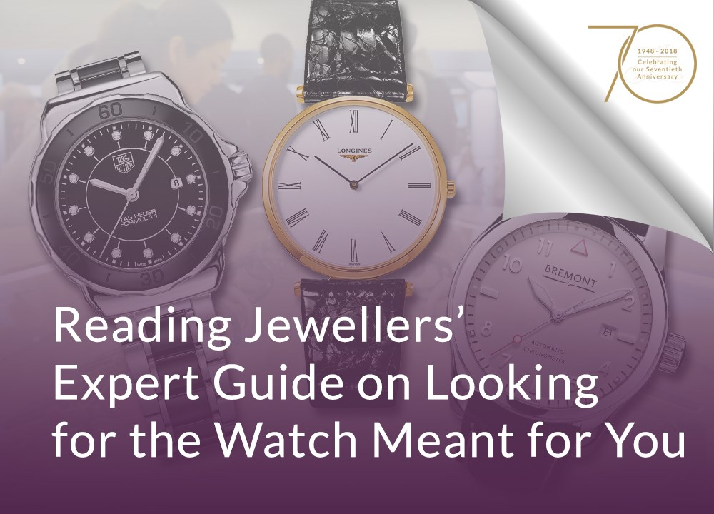 Reading Jewellers' Expert Guide on Looking for the Watch Meant for You
