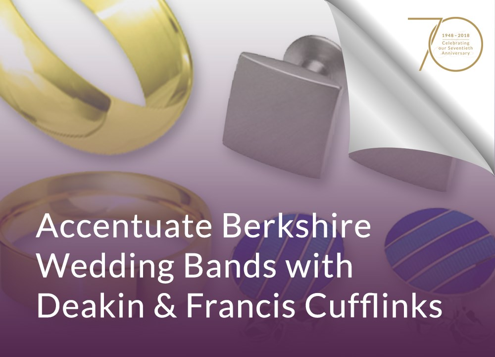 Accentuate Berkshire Wedding Bands with Deakin & Francis Cufflinks