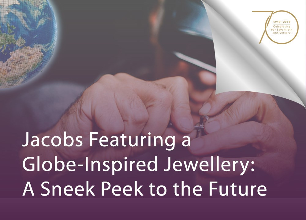 Jacobs Featuring a Globe-Inspired Jewellery: A Sneak Peek to the Future