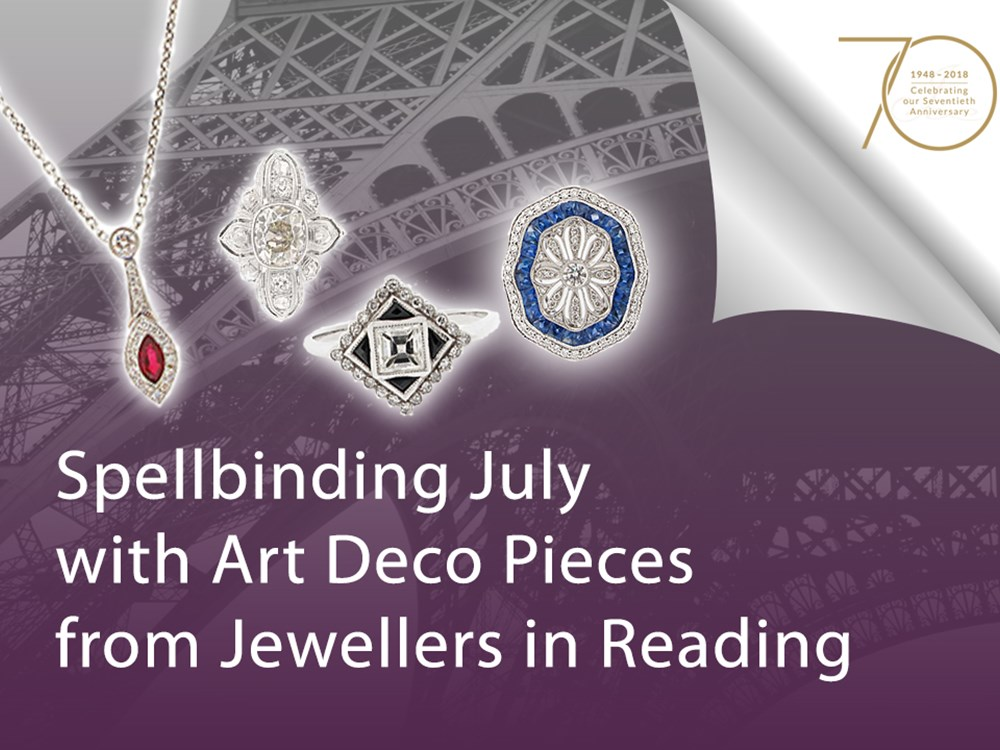 Spellbinding July with Art Deco Pieces from Jewellers in Reading