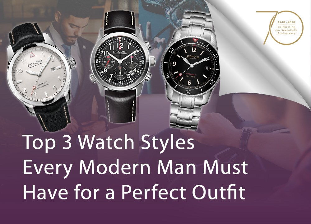 Top 3 Watch Styles Every Modern Man Must Have for a Perfect Outfit