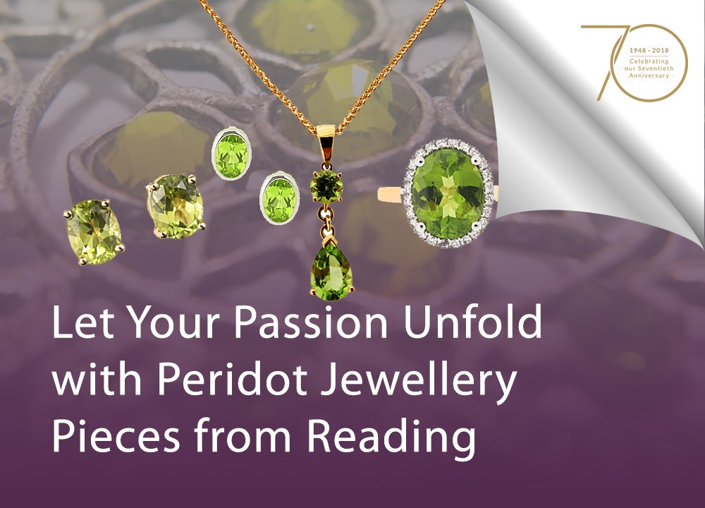 Let Your Passion Unfold with Peridot Jewellery Pieces from Reading