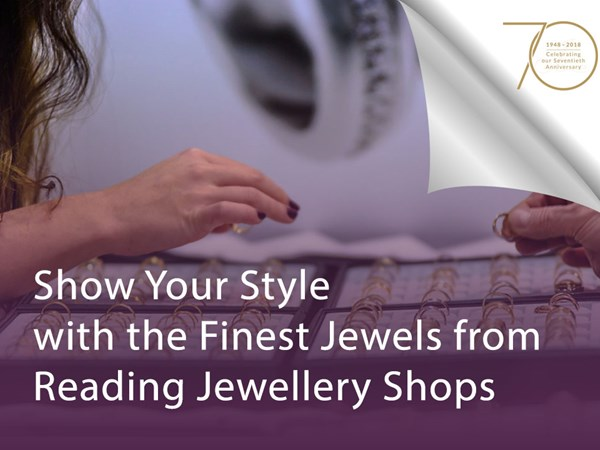 Show Your Style with the Finest Jewels from Reading Jewellery Shops image