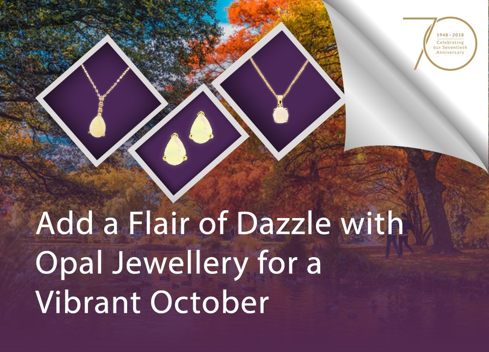 Add a Flair of Dazzle with Opal Jewellery for a Vibrant October