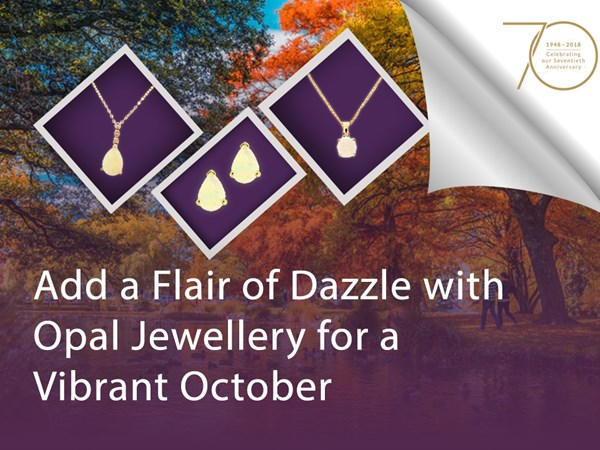 Add a Flair of Dazzle with Opal Jewellery for a Vibrant October image
