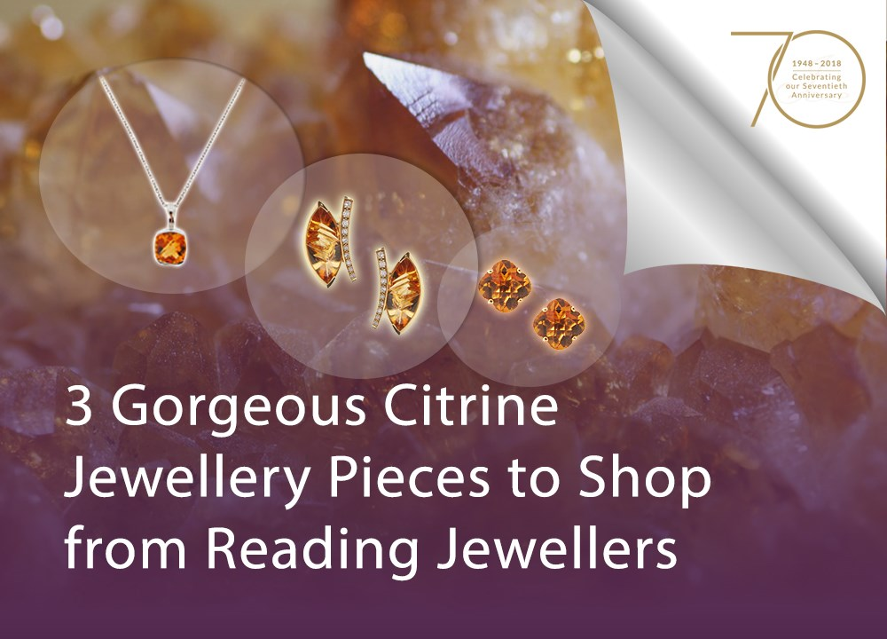 3 Gorgeous Citrine Jewellery Pieces to Shop From Reading Jewellers